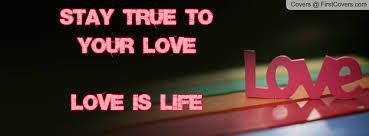 stay true to your love. love is your life and evol is the duality of it.