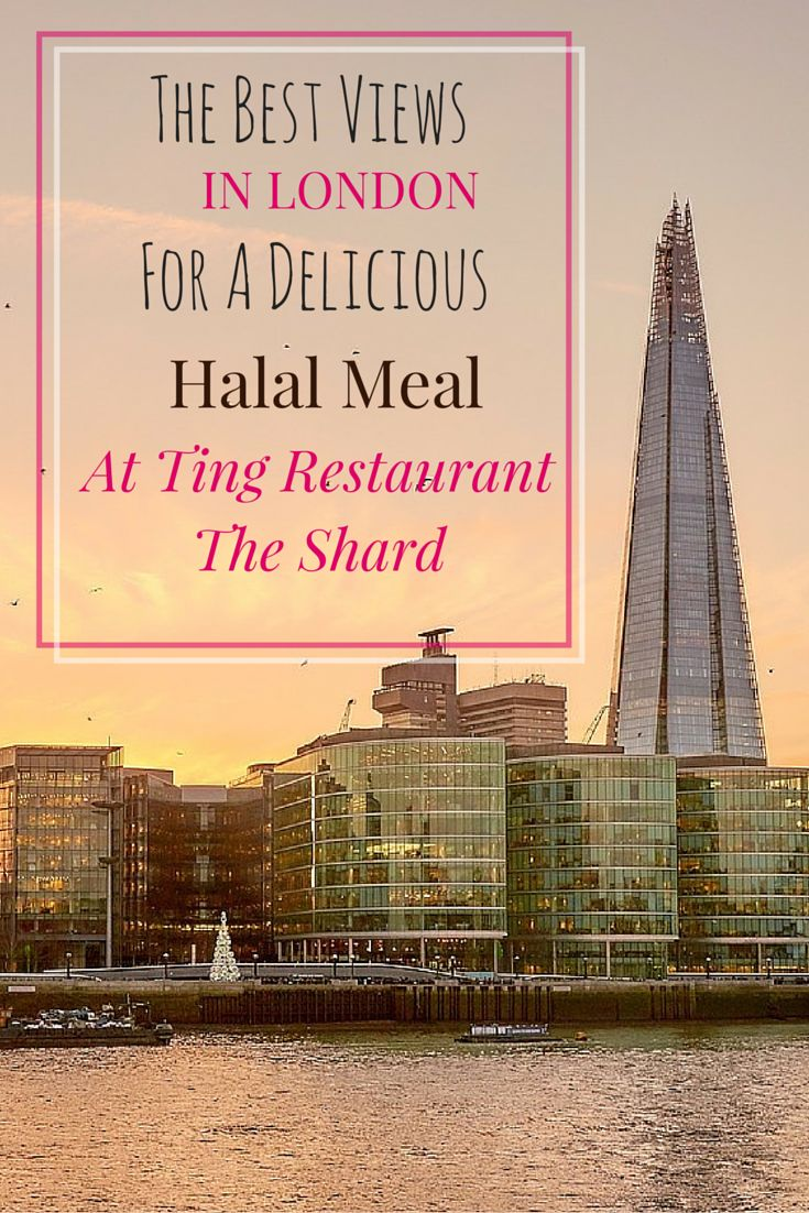 If you want to enjoy a #halal #meal and great views The Ting Restaurant in the Shard is the place for you! #travel #restaurant #London