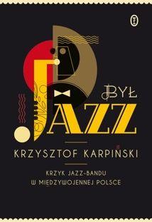 Książka Krzysztofa Karpińskiego – prawnika, pianisty, entuzjasty jazzu i badacza jego historii – jest wynikiem wieloletnich badań i poszukiwań. Był jazz. Krzyk jazz–bandu w międzywojennej Polsce to pierwsza książka w całości poświęcona początkom popularności tego gatunku w Drugiej Rzeczypospolitej, nakreślona na barwnym obyczajowym tle. Niemało satysfakcji z lektury będą mieli nie tylko fani jazzu, lecz również miłośnicy przedwojennego kabaretu, polskiej kinematografii, a nawet ówczesnej…