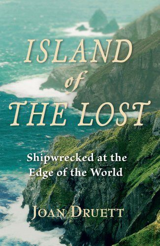 Island of the Lost: Shipwrecked at the Edge of the World by Joan Druett - Reviews, Discussion, Bookclubs, Lists