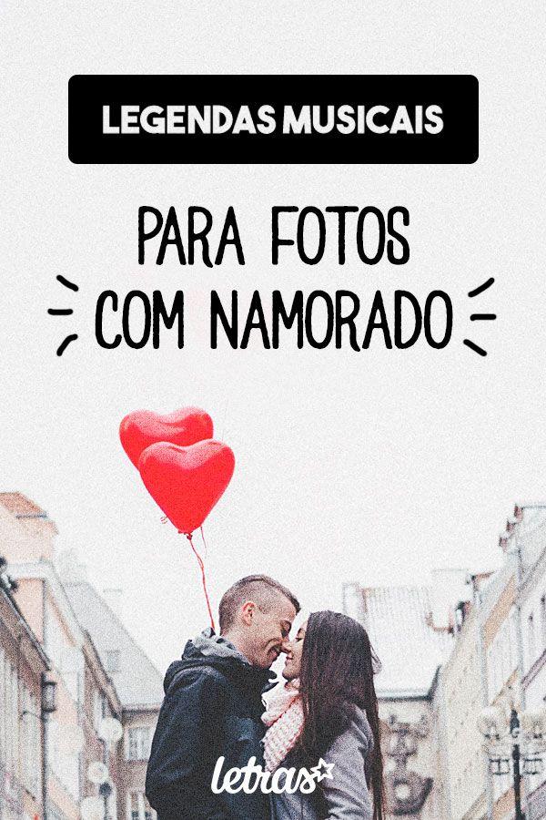 53 Ideias De Legenda Para Fotos Com O Namorado Com Imagens