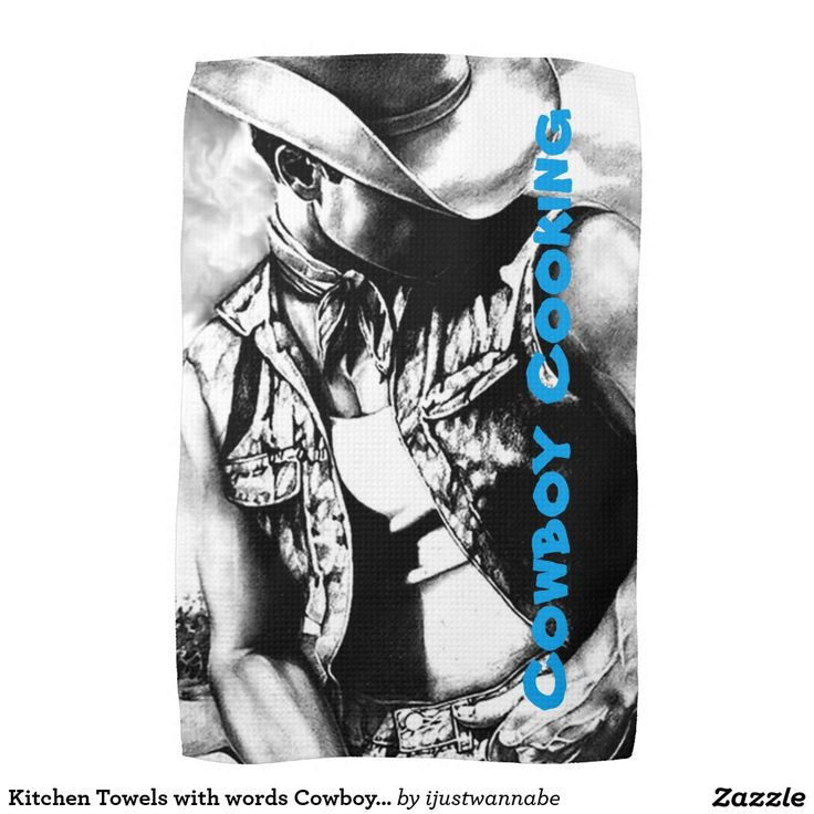 Kitchen Towels with words Cowboy Cooking in Blue and Fine Art Drawing of Cowboy by artist RjFxx Worldwide Shipping Money Back Guarantee. Price $17.95