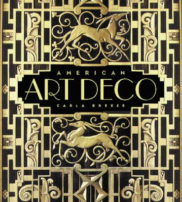 American Art Deco Architecture and Regionalism by Carla Breeze (Author)