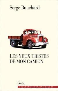 Les yeux tristes de mon camion - Serge Bouchard