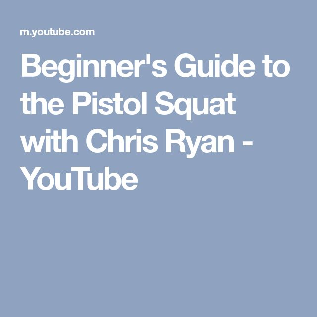 Beginner's Guide to the Pistol Squat with Chris Ryan - YouTube