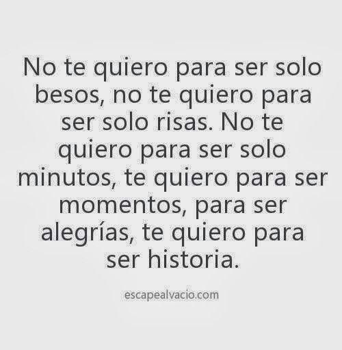 Te quiero para ser historia...