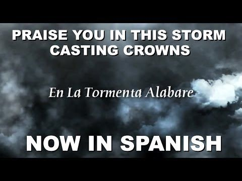 ▶ Praise You In This Storm - Casting Crowns - Spanish Christian Music - YouTube