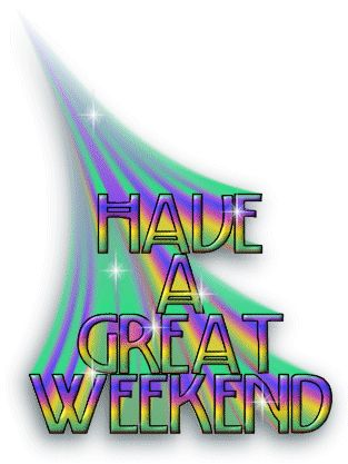 Have a great weekend friend weekend friday sunday saturday greeting graphic weekend greeting