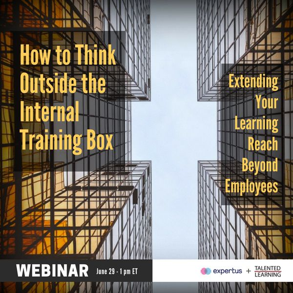 "Join our LIVE WEBINAR Thursday June 29 1pmET: ""How to Think Outside the Internal Training Box: Extending Your Learning Reach Beyond Employees"" with learning tech analyst John Leh and LMS solutions architect Gary Underhill!"