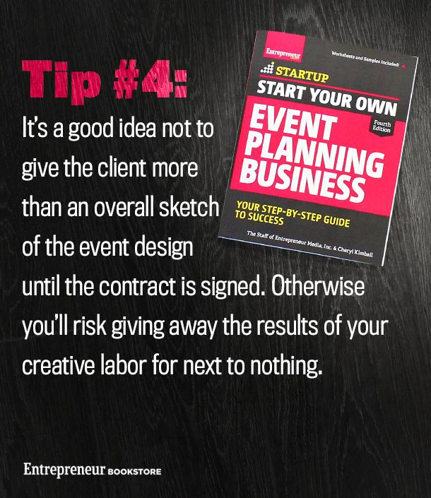 Start Your Own Event Planning Business, 4th Edition: Wait until the contract is signed before giving the client an overall sketch of the event design.