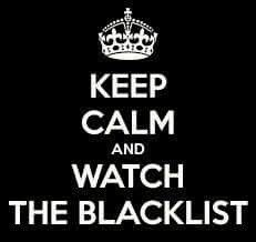Keep calm and watch The Blacklist