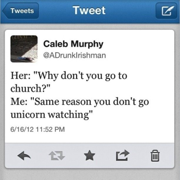 Why don't you go to church ? #atheism #unicorns #humor