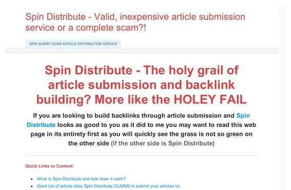 http://issuu.com/fvchamp/docs/spin_distribute_scam__spin_distribu | Spin Distribute - Valid, Inexpensive Article Submission Service or a Complete Scam? | Spin Distribute - The holy grail of article submission and backlink building? More like the HOLEY FAIL...