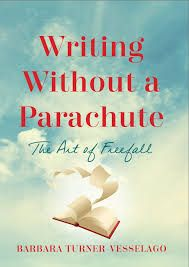 Writing Without a Parachute: The Art of Freefall. Barbara Turner-Vesselago #writing