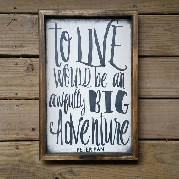 Peter pan inspired quote, To live will be an awfully big adventure, Vintage bedroom sign, Rustic wood sign