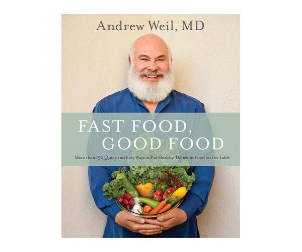 Dr Weil Book Fast Food Good Food