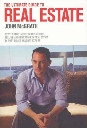 The Ultimate Guide to Real Estate: John McGrath: 9780732280864: Amazon.com: Books