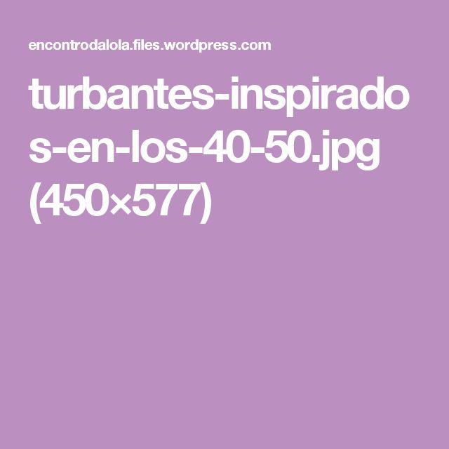 turbantes-inspirados-en-los-40-50.jpg (450×577)