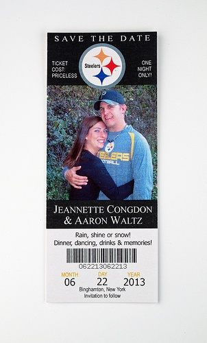 Steelers - Wedding Save the Date Ticket Would be cute but would need to be the Bears or 49ers