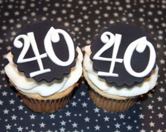 Fondant cupcake toppers 40 th bday
