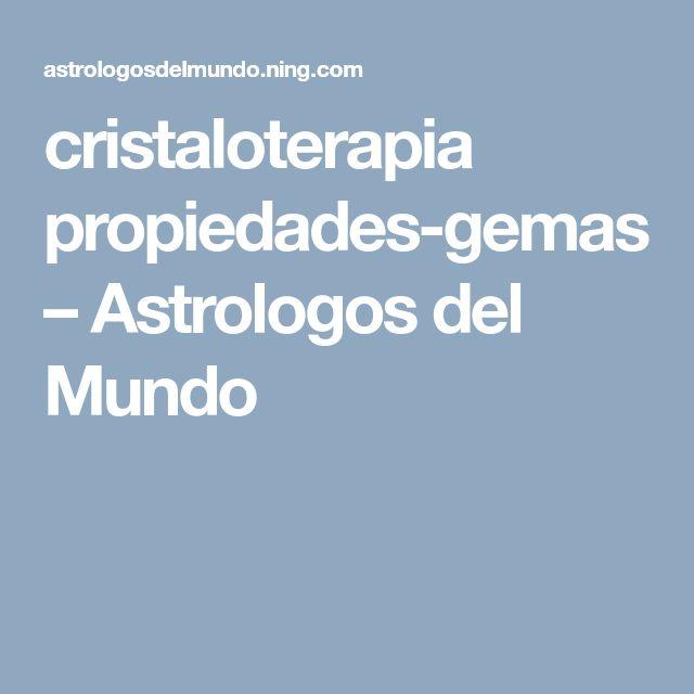 cristaloterapia propiedades-gemas – Astrologos del Mundo