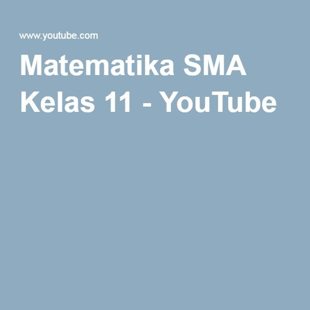 Matematika SMA Kelas 11 - YouTube