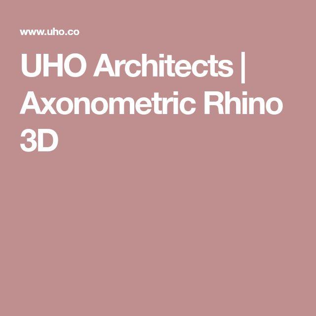 UHO Architects | Axonometric Rhino 3D