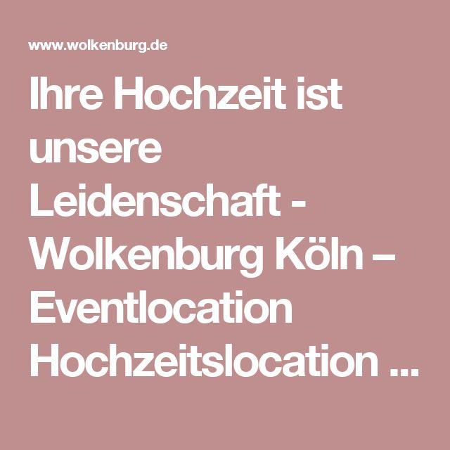 Ihre Hochzeit ist unsere Leidenschaft - Wolkenburg Köln – Eventlocation Hochzeitslocation Tagungsräume