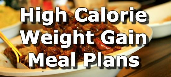 High Calorie Weight Gain Meal Plans -healthy vegetarian meal ideas, build muscle etc