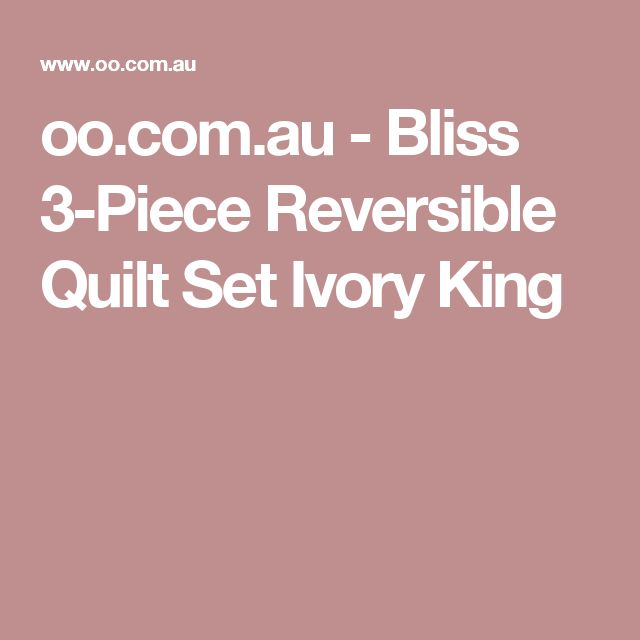 oo.com.au - Bliss 3-Piece Reversible Quilt Set Ivory King