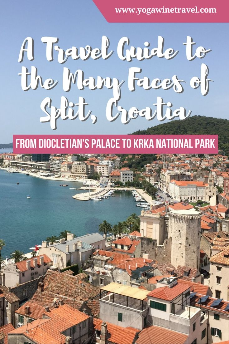 Yogawinetravel.com: A Travel Guide to the Many Faces of Split, Croatia From Diocletian's Palace to Krka National Park