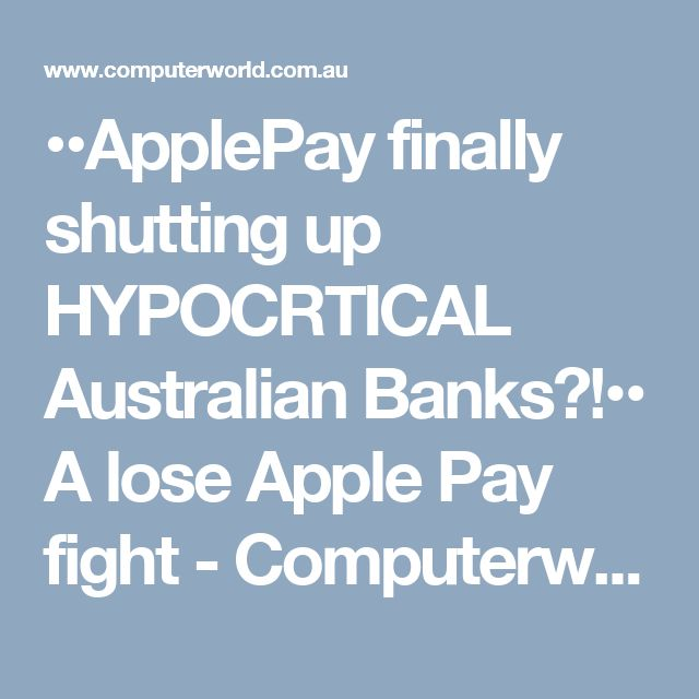 ••ApplePay finally shutting up HYPOCRTICAL Australian Banks?!•• CompuerWorld artilce 2017-03-1 • ACCC (Australian Competition & Consumer Commission) is not satisfied by Aussie banking consortium that NFC benefits consumers with more choice, since NFC is not as secure as & technologically backward vs ApplePay and if banks boycott ApplePay they add more detriment than advantages to consumers • since when are (Central)Banks caring about consumers, not profitable fees or total control…