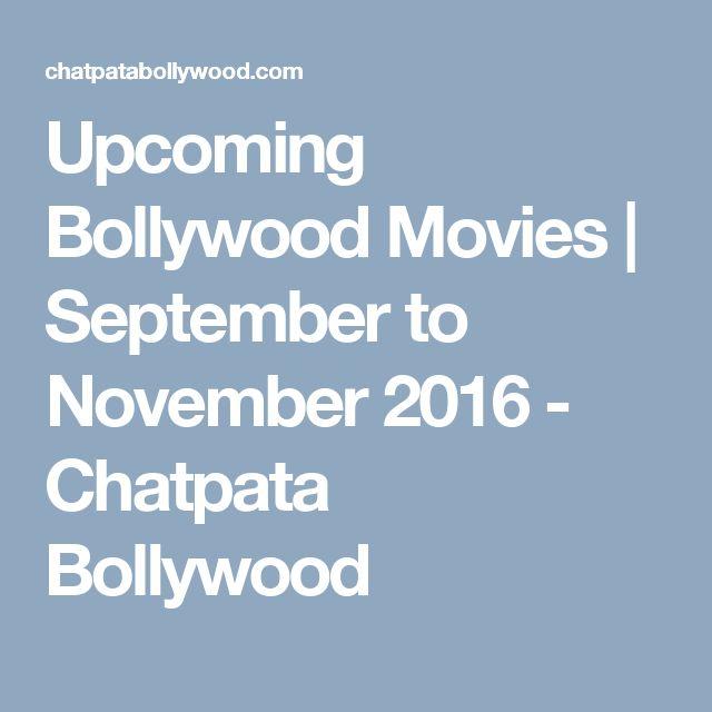 Upcoming Bollywood Movies | September to November 2016 - Chatpata Bollywood