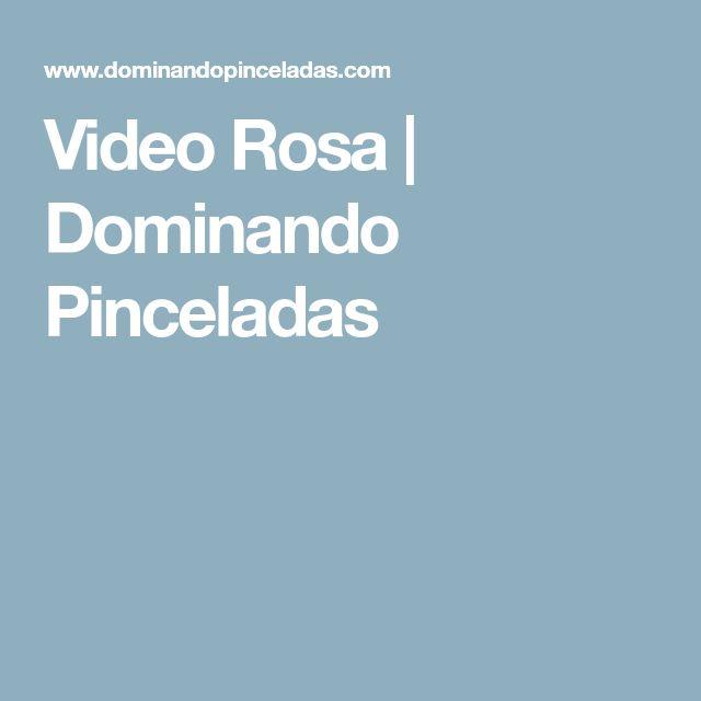 Video Rosa   Dominando Pinceladas