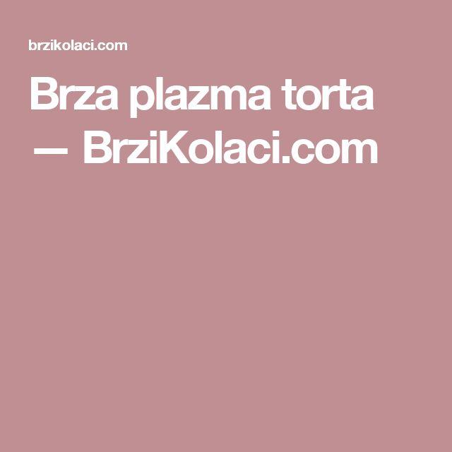 Brza plazma torta — BrziKolaci.com