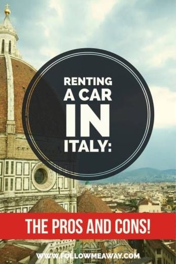 Pros and Cons of Renting A Car In Italy | How To Drive In Italy | Tips For Renting A Car In Europe | Car Rental In Italy | Italian Road Trip | Follow Me Away Travel Blog