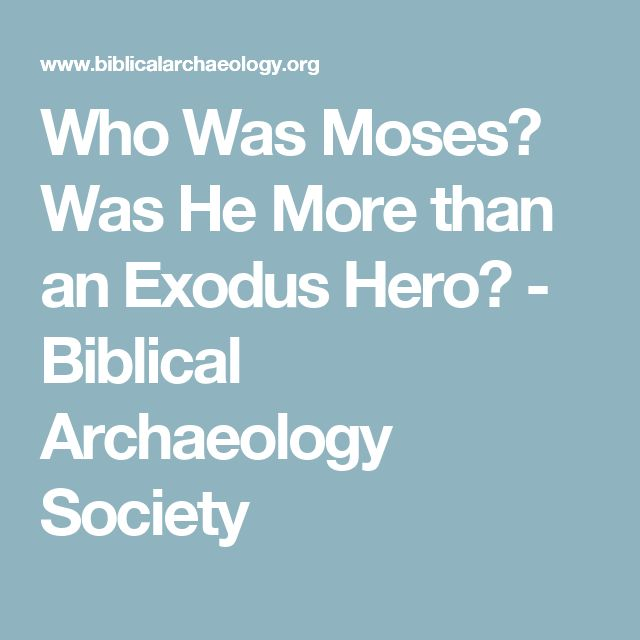 Who Was Moses? Was He More than an Exodus Hero? - Biblical Archaeology Society