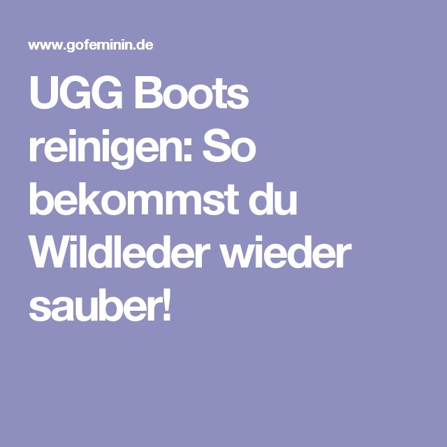 UGG Boots reinigen: So bekommst du Wildleder wieder sauber!