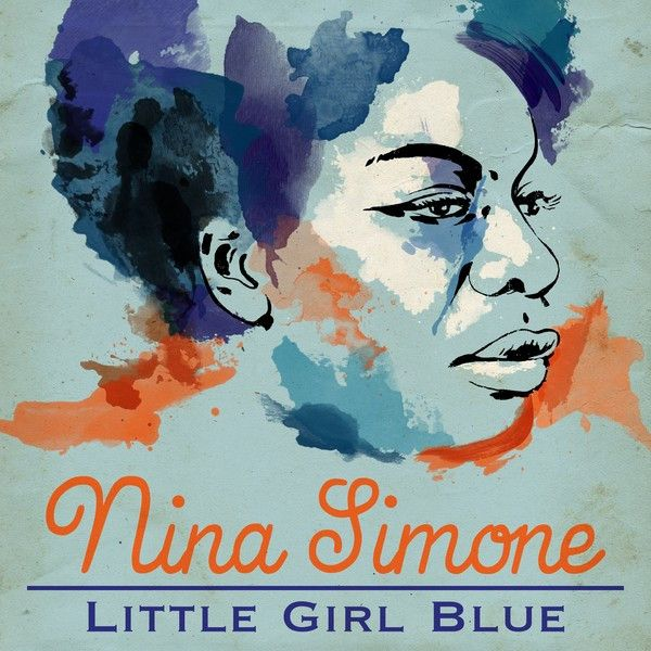 Little Girl Blue - The Greatest Hits, an album by Nina Simone on Spotify