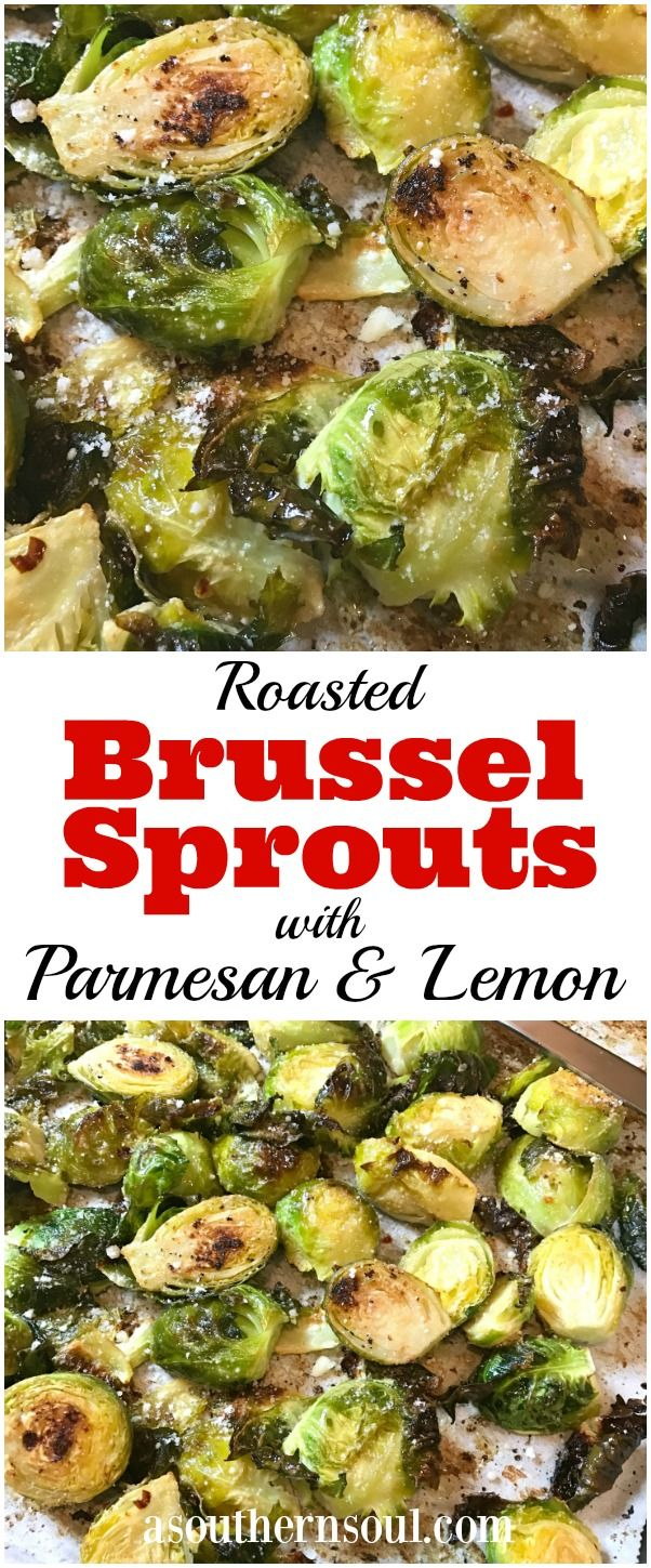 Roasted Brussel Sprouts with Parmesan & Lemon – A Southern Soul   – Side's