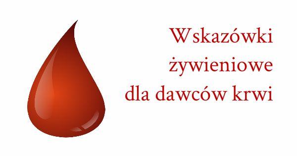 http://dietetycy.org.pl/wskazowki-zywieniowe-dla-dawcow-krwi/