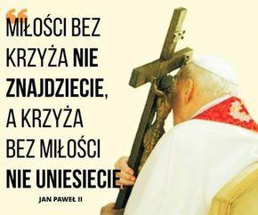 Miłości bez krzyża nie znajdziecie