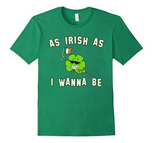 As Irish as I Wanna Be TShirt  #stpatricksday #irish #stpatricksdaytshirthttp://amzn.to/2kwPMJr