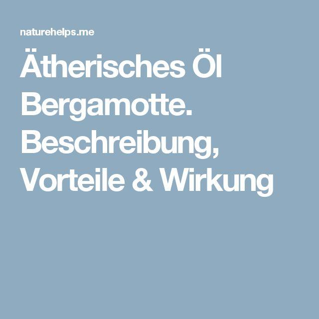 Ätherisches Öl Bergamotte. Beschreibung, Vorteile & Wirkung