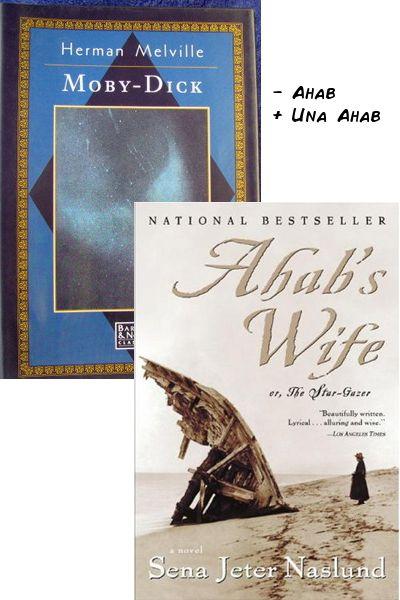 MOBY DICK - Captain Ahab + Una Ahab = AHAB'S WIFE, OR, THE STAR-GAZER