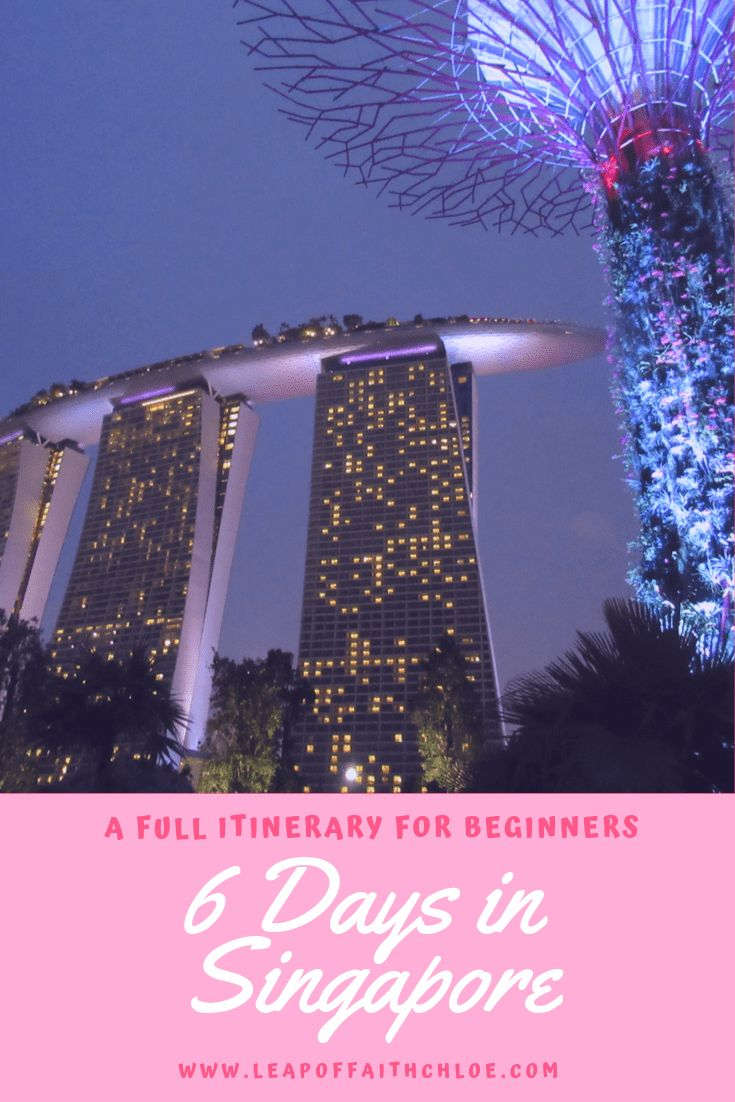 Ultimate Six Day Itinerary to Singapore in 2019