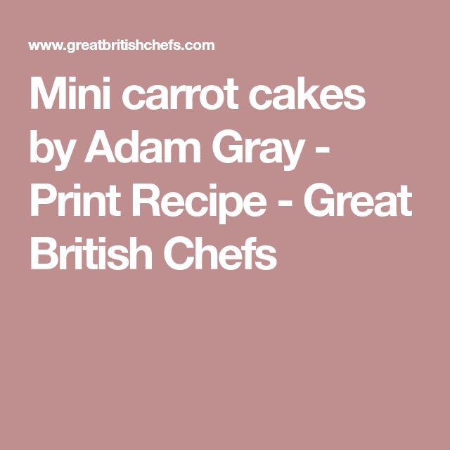 Mini carrot cakes by Adam Gray - Print Recipe - Great British Chefs