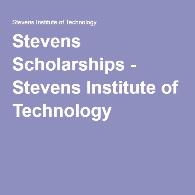 Stevens Scholarships - Stevens Institute of Technology