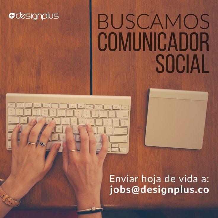 Buscamos Comunicador social 100% bilingüe requisitos en http://s.designplus.co/OfertaLaboralComunicador