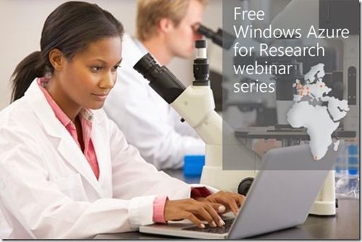 Tune into out Windows Azure for Research Webinars!